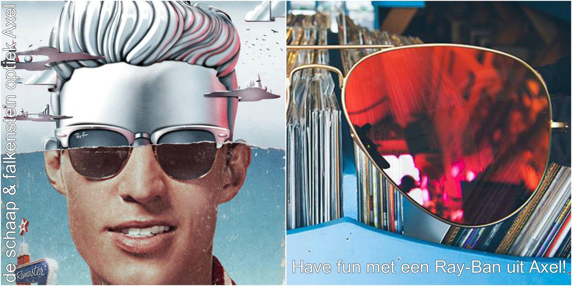 Collage Have fun met een Ray-Ban uit Axel - voor website & fb - met winkelnaam